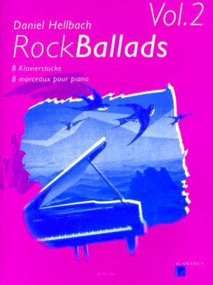 Rock Ballads Volume 2 Daniel Hellbach Partition Piano - laflutedepan