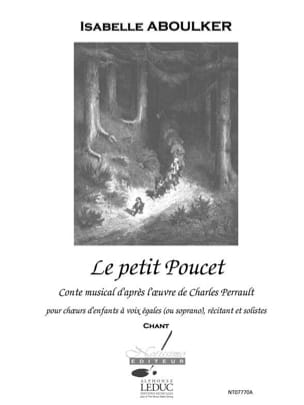 Le Petit Poucet. Choeur seul Isabelle Aboulker Partition laflutedepan