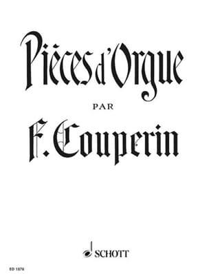 Pièces D'orgue - COUPERIN - Partition - Orgue - laflutedepan.com