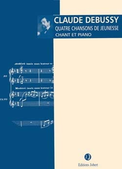 4 Chansons de jeunesse DEBUSSY Partition Mélodies - laflutedepan