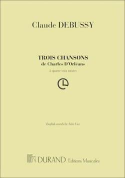 3 Chansons de Charles d' Orléans. Choeur seul DEBUSSY laflutedepan