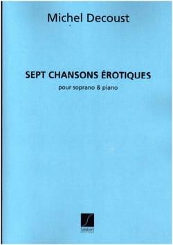 7 Chansons Erotiques Michel Decoust Partition Mélodies - laflutedepan