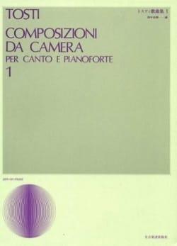 Francesco Paolo Tosti - Composizioni da camera. Volume 1 - Partition - di-arezzo.fr