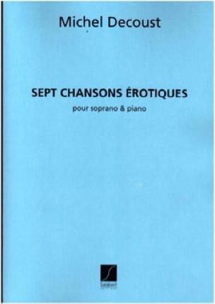 7 Chansons Erotiques - Michel Decoust - Partition - laflutedepan.com