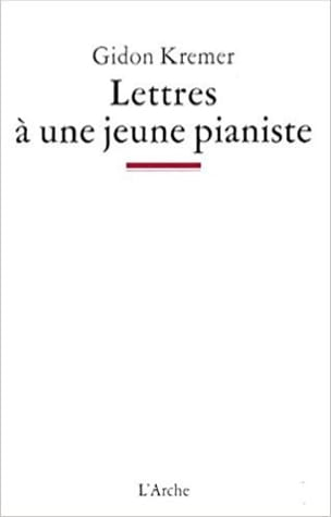 Gidon Kremer - Letters to a young pianist - Livre - di-arezzo.co.uk