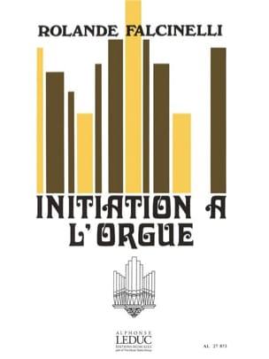 Initiation A L'Orgue Rolande Falcinelli Partition Orgue - laflutedepan
